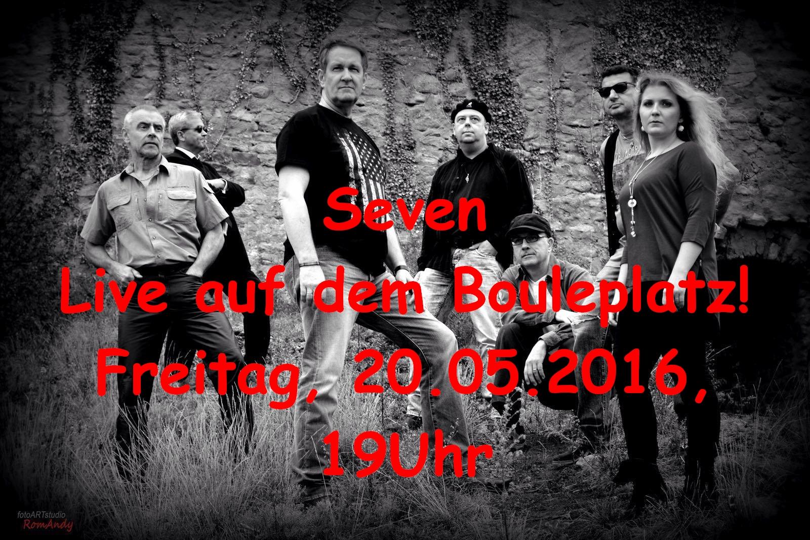 Seven – Live auf dem Bouleplatz!